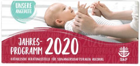 Jahresprogramm 2020 - Katholische Beratungsstelle für Schwangerschaftsfragen Augsburg