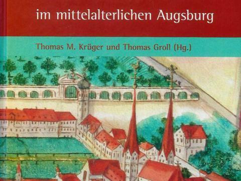 Bischöfe und ihre Kathedralen im mittelalterlichen Augsburg
