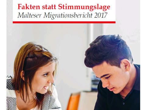 Fakten statt Stimmung: Malteser in Deutschland veröffentlichen Migrationsbericht 2017