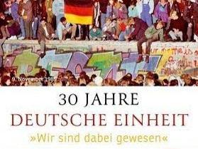 """30 Jahre Deutsche Einheit - """"Wir sind dabei gewesen"""""""
