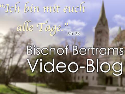 Neue Videoreihe des Bischofs