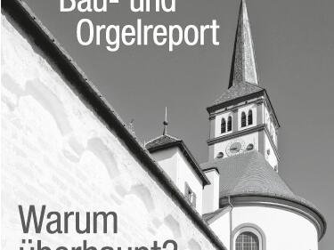 Bau- und Orgelreport