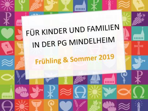 Kinder u. Familienangebote in der PG Mindelheim Frühling u. Sommer 2019
