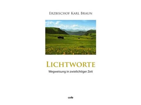 """""""Lichtworte"""" von Erzbischof em. Karl Braun"""