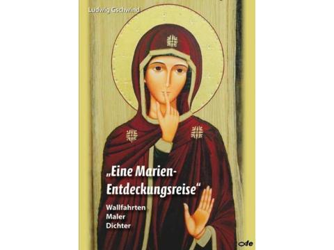 Ludwig Gschwind: Eine Marien-Entdeckungsreise