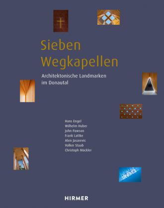 Sieben Wegkapellen: Architektonische Landmarken im Donautal