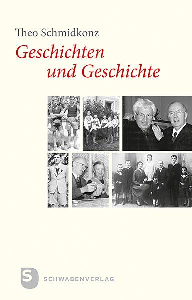 Theo Schmidkonz: Geschichten und Geschichte