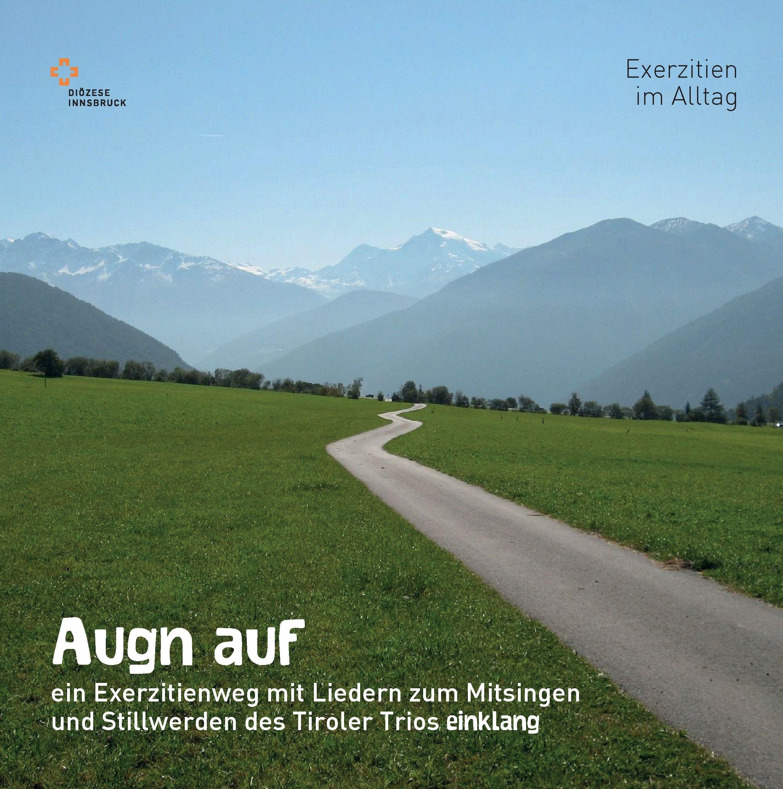 """""""Aug´n auf"""" - Ein Exerzitienweg mit Liedern zum Mitsingen und Stillwerden des Tiroler Trios """"einklang"""" - Online per MS-Teams oder Zoom"""