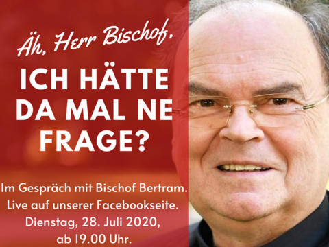 Fragerunde mit Bischof Bertram (Juli 2020)