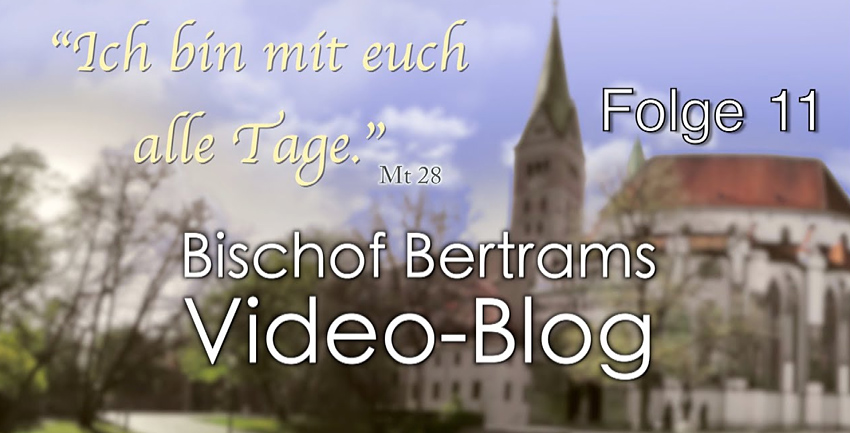 Vlog Bischof Bertram Folge 11