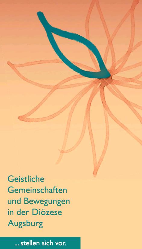 Broschüre zu neueren Geistliche Gemeinschaften und Bewegungen in der Diözese Augsburg aktualisiert