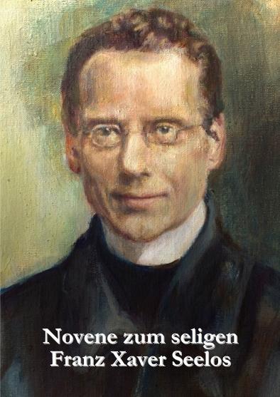 Bildnis des seligen Franz Xaver Seelos auf dem Titelblatt der Novene. Bild. Dominus-Verlag