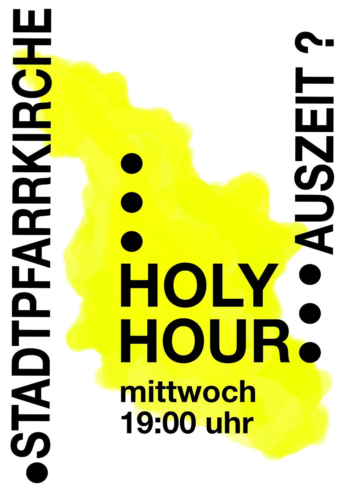 Holy Hour – Heilige Stund – Timeout – Wellness für die Seele
